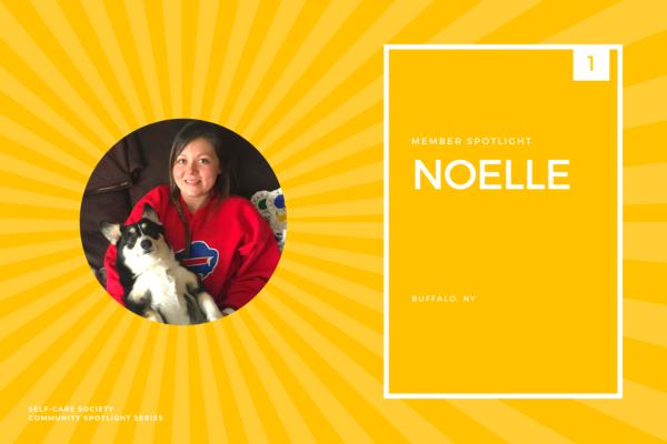 Self-Care Community Spotlight: Noelle