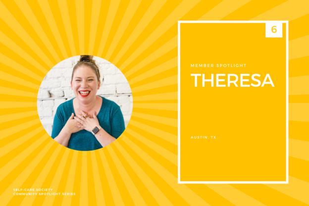 Self-Care Community Spotlight: Theresa (Austin, TX)
